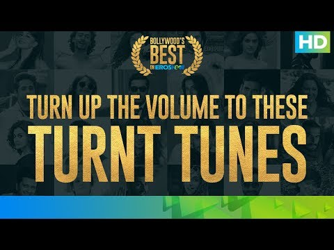 Best of Bollywood on Eros Now - Turnt Tunes | #WeAreSoOTT