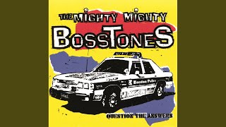 Watch Mighty Mighty Bosstones A Dollar And A Dream video