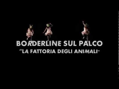 """BORDERLINE SUL PALCO – """"La fattoria degli animali"""" – PROMO 25 MAGGIO 2012"""