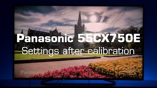 Panasonic 55CX750E UHD TV settings after calibration