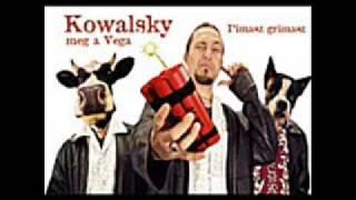 Kowalsky Meg A Vega - Októberben Leverten A Keletinél