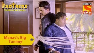 Your Favorite Character | Manav's Tummy Saves His Life | Partners Double Ho Gayi Trouble