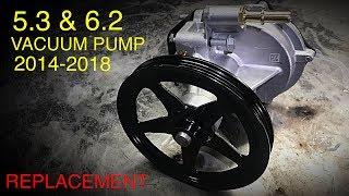 Gm Silverado Sierra Vacuum Pump Replacement 5.3 & 6.2 (2014-2018)