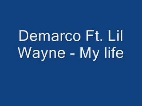 Demarco Ft Lil Wayne  My Life