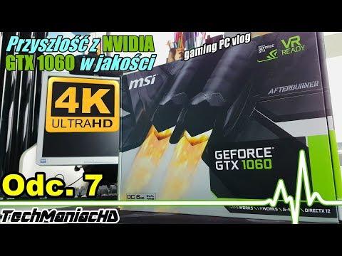 """Wskrzeszamy Komputer Do Gier Odc.7 """"Przyszłość Z Nvidia GTX1060 W 4K"""""""