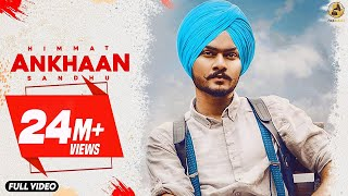 Ankhaan  Himmat Sandhu Official Video  Desi Crew