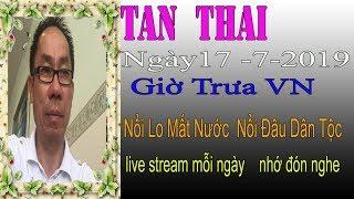 Tan Thai Truc Tiep   Ngày 17/7/2019 (Trưa vn