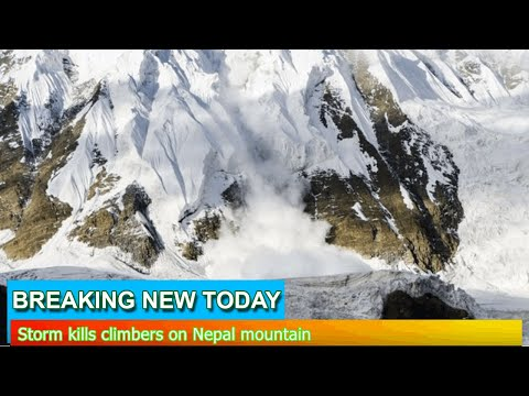Breaking News - Storm kills climbers on Nepal mountain