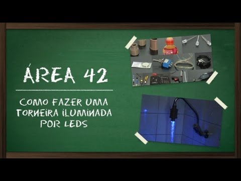 Como fazer uma torneira iluminada por LED [rea 42] - Tecmundo
