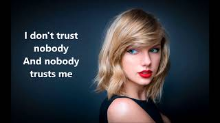 Taylor Swift - Look What You Made Me Do (Lyric Video) HD