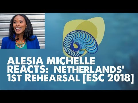 Alesia Michelle REACTS: Netherlands' 1ST REHEARSAL [ESC 2018]