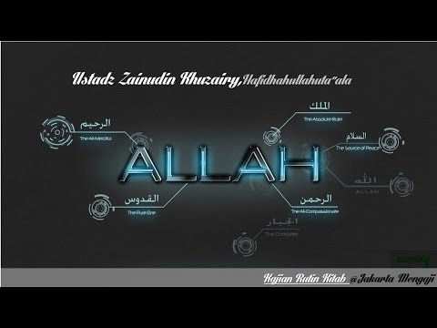 Kajian Kitab : Nama Dan Sifat Allah Bertingkat Dan Saling Berkaitan - Ustadz Zainudin Khuzaery