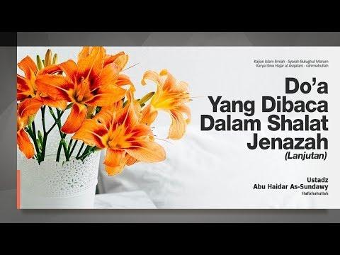 Doa Yang Dibaca Dalam Sholat Jenazah #8 | Ustadz Abu Haidar As-Sundawy حفظه الله