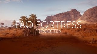 Fao Fortress | Forgotten