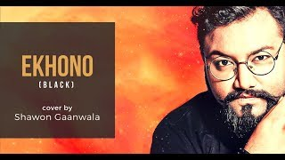 Ekhono - Black covered by Shawon Gaanwala
