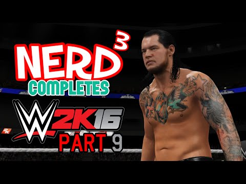 Nerd³ Completes... WWE 2K16 - 9 - Time's Up