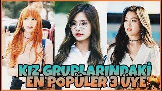 K-POP KIZ GRUPLARINDAKİ EN POPÜLER 3 ÜYE