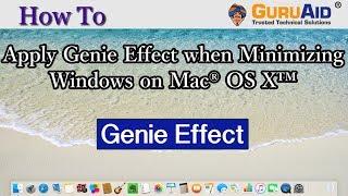 How to Apply Genie Effect when Minimizing Windows on Mac® OS X™ - GuruAid