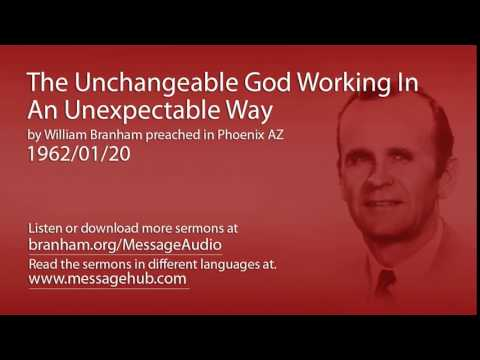 The Unchangeable God Working In An Unexpectable Way (William Branham 62/01/20)