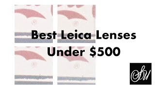 Best Leica Lenses Under $500