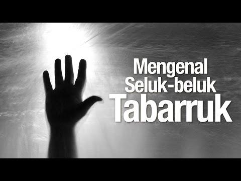 Ceramah Agama Islam: Mengenal Seluk Beluk Tabarruk - Ustadz Muhammad Elvy Syam, Lc.
