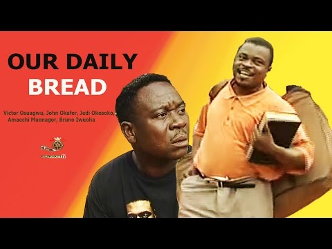 Our daily bread - Nigerian Nollywood Movie