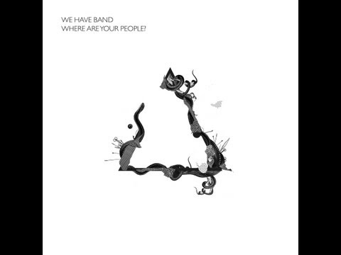 We Have Band - Where Are Your People? (Official Audio)