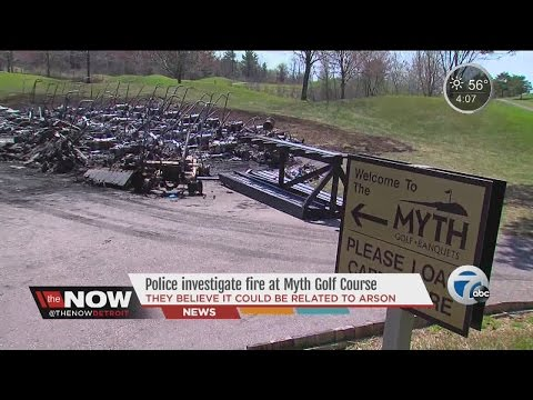 Investigation into arson that caused $1 million in damage at Myth Golf Course in Oakland Township