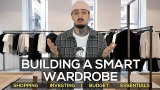 HOW TO BUILD A SMART WARDROBE ON A BUDGET | MENS FASHION 2018