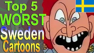 Top 5 Worst Swedish Cartoons