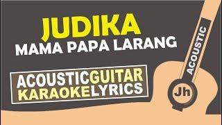 download lagu Judika - Mama Papa Larang Karaoke Acoustic gratis