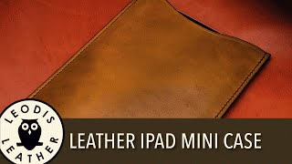 Making a Leather Case for an Apple iPad Mini