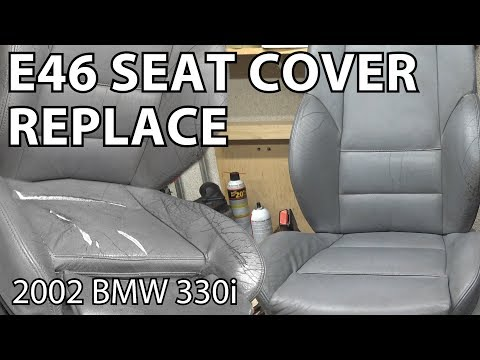 BMW E46 Seat Cover Replacement