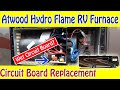 Atwood Hydro Flame RV Furnace - Circuit Board Replacement