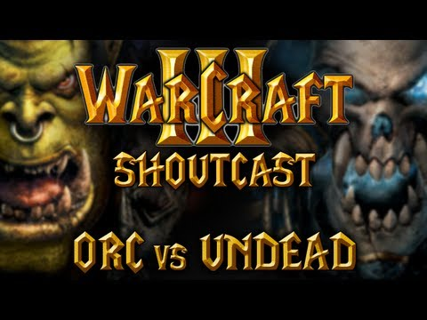 WarCraft 3 Replay Shoutcast Orc vs Undead #41
