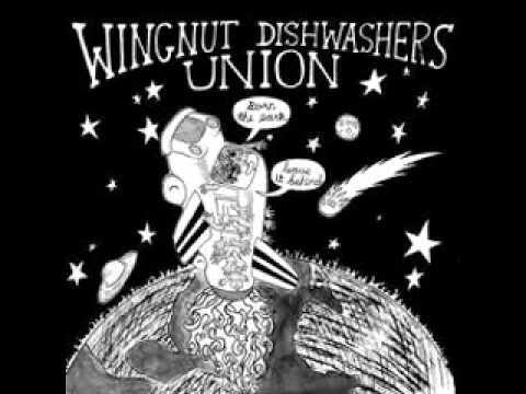 Wingnut Dishwashers Union - Burn the Earth! Leave it Behind! (full album)