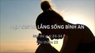DẸP TAN LO LẮNG SỐNG BÌNH AN - Mục sư Nguyễn Phi Hùng