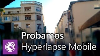 Probando Hyperlapse Mobile para Windows Phone