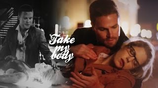 Oliver & Felicity || Take My Body (+4x09)