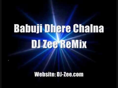 Babuji Dhere Chalna DJ Zee ReMix http:DJ-Zee.com