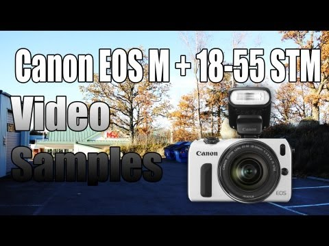 Canon EOS M + 18-55 STM - Video Samples
