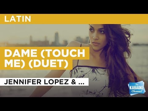 Jennifer Lopez - Dame (Touch Me) in the Style of Jennifer Lopez & Chayanne with lyrics (no lead vocal)