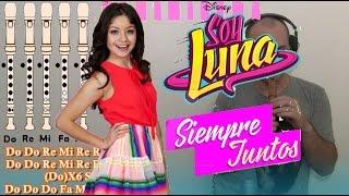 download lagu Soy Luna  - Siempre Juntos Para Flauta Dulce gratis