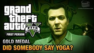 GTA 5 - GTA 5 Mission  - Did Somebody Say Yoga? [First Person Gold Medal Guide - PS4]