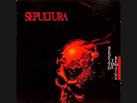 Sepultura - Beneath the Remains(remastered)