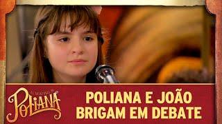 Poliana e João brigam em debate   As Aventuras de Poliana