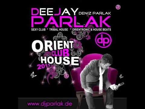 DJ PARLAK - ORIENT CLUB HOUSE 2011