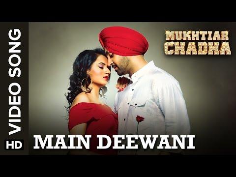Main Deewani (Full Video Song) | Mukhtiar Chadha | Diljit Dosanjh & Oshin Brar