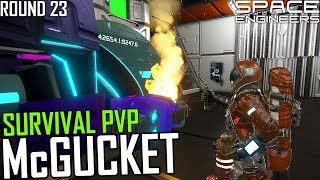 Space Engineers: Old Man McGucket - PVP Survival #23
