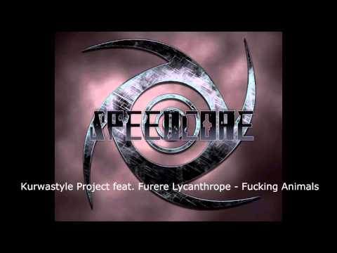 [oldschool Speedcore] Kurwastyle Project Feat. Furere Lycanthrope - Fucking Animals video